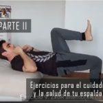 Ejercicios para el cuidado y la salud de tu espalda – PARTE 2